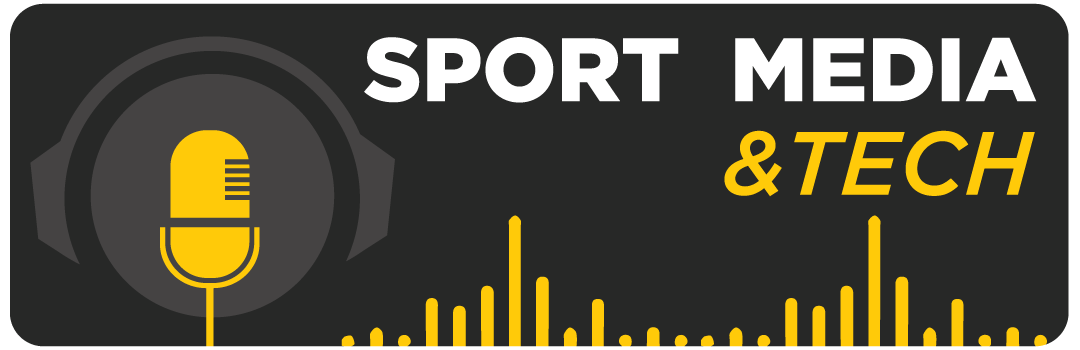 Sport Media & Tech Podcast
